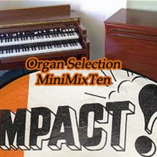 MiniMixTen - Special Organ Selection