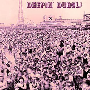 Deepin' Dubol!