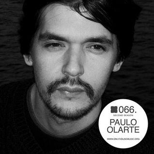 Paulo Olarte - OHMcast #066 by OnlyHouseMusic.org
