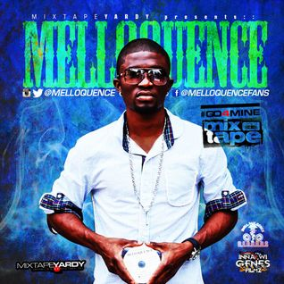 Melloquence - #GO4MINE Official Mixtape