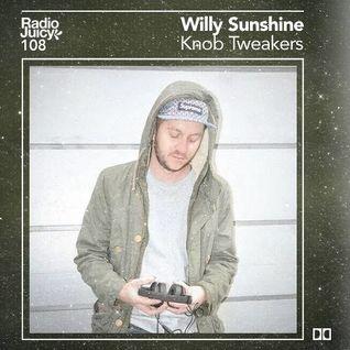 Radio Juicy Vol. 108 (Knob Tweakers by Willy Sunshine)