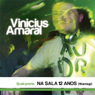 Vinicius Amaral - Warm Up (Na sala 12 anos)