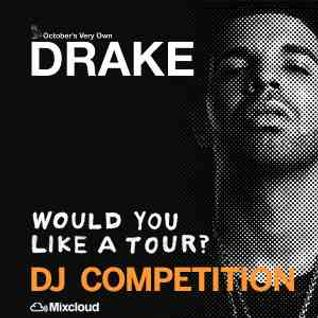 Drake Would You Like A Tour? DJ Competition -[London, Manchester, Birmingham, Liverpool, Nottingham]