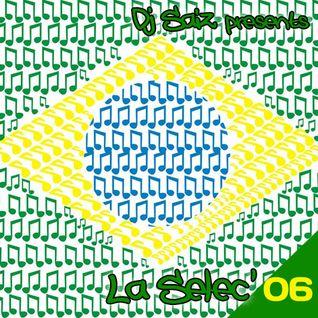 DJ SAIZ ••• La Sélec' 06 ••• Brasilian flavours