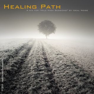 Healing Path - Miles High Sessions (Mix by Ideal Noise)