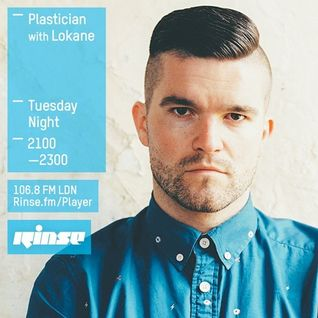 Plastician w/ Lokane - 7th April 2015 - Rinse FM Podcast