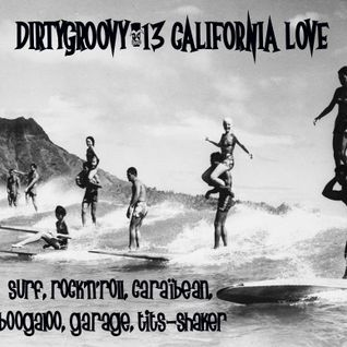 DIRTYGROOVY#13 CALIFORNIA LOVE