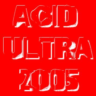 Acid Ultra 2005 - B-Side