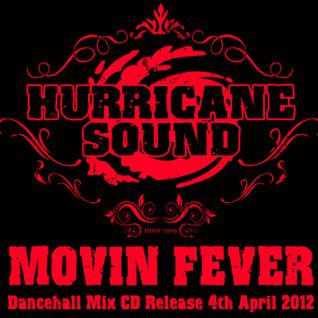 Hurricane Sound  - Movin Fever Mix CD April 2012