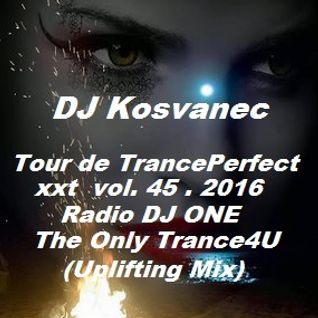 DJ Kosvanec (CZ) - Tour de TrancePerfect xxt vol.45-2016 (Uplifting Mix)