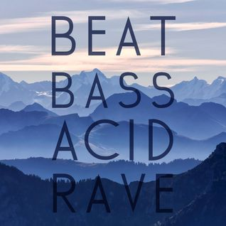 Beat Bass Acid Rave