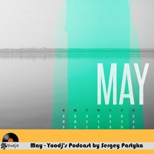 May - Yoodj's Podcast by Sergey Partyka