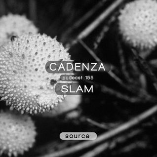 Cadenza Podcast | 155 - Slam (Source)