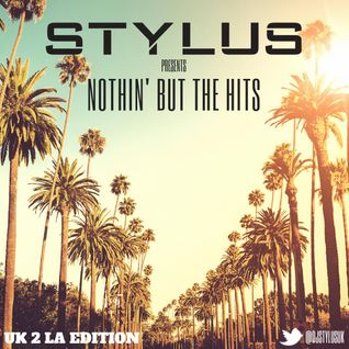 @DjStylusUK - Nothin' But The Hits UK2LA