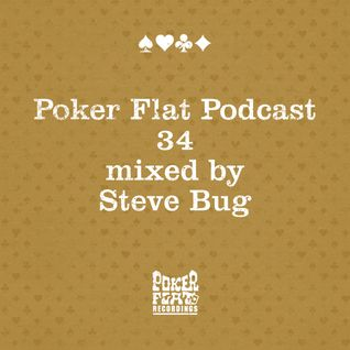 Poker Flat Podcast #34 - mixed by Steve Bug