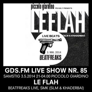 GDS.FM SHOW Nr. 85 LE FLAH LIVE MIT BEATFREAKS & SLM 1/2