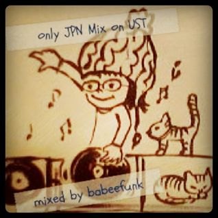 babeefunk only JPN mix on Ustream (2010/04/01)
