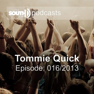 Episode 016/2013 - Tommie Quick - Littlesouth podcasts