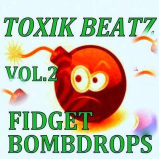 FIDGET BOMBDROPS VOL.2