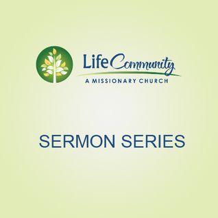 Life Community Sermon - 6/24/12