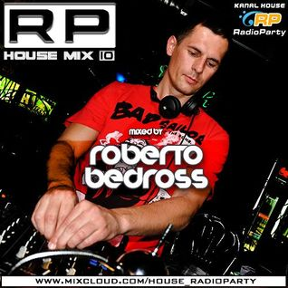 Roberto Bedross - RP House Mix 10 [RadioParty.pl] (16.12.2012)