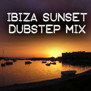 Balboa - Ibiza Sunset Dubstep Mix