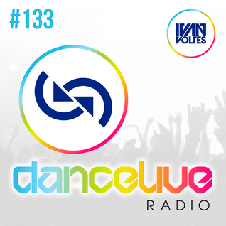 Ivan Voltes Presents Dance Live Radio - Episode #133
