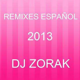 DJ ZORAK - REMIXES ESPAÑOL 2013