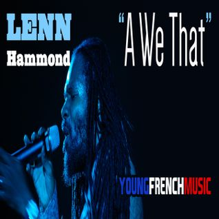 Lenn Hammond - A We That - Produced By YoungFrenchMusic - 2014