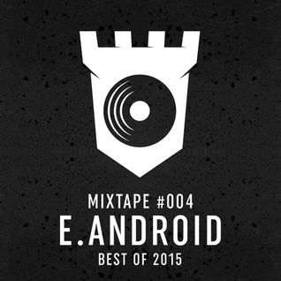 MIXTAPE #004 - E.android - Best of 2015