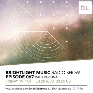 #067 BrightLight Music Radio Show with KevinMa