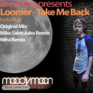 BREAKFAST & LOOMER-TAKE ME BACK (ORIGINAL MIX)