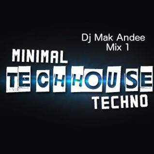 Mix Minimal Tech 1 By Dj Mak Andee