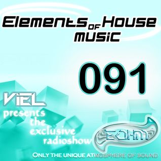 Viel - Elements of House music 091 (Birthday mix )