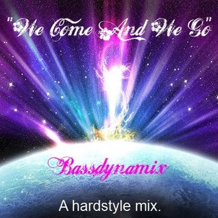 """We Come And We Go..."" A Hardstyle Mix."