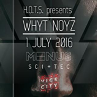 Opening set_HOTS presents WHYT NOYZ