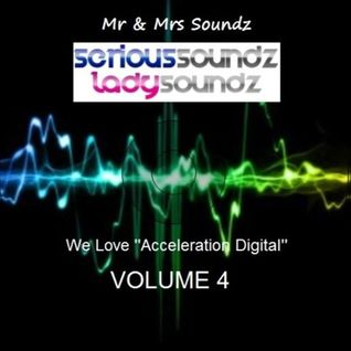 We Love ''Acceleration Digital'' Vol 4 Mixed By Serious Soundz & Lady Soundz