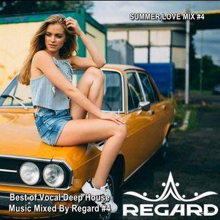 SUMMER LOVE MIX #4 ★ Best of Vocal Deep House Music ★ Mixed by Regard