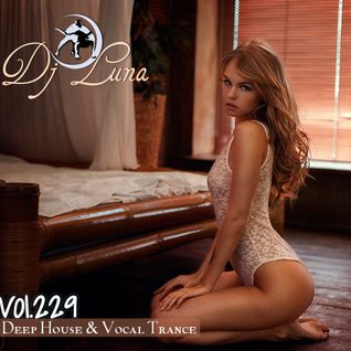 PROGRESSIVE DEEP HOUSE - DJ LUNA - VOL.229
