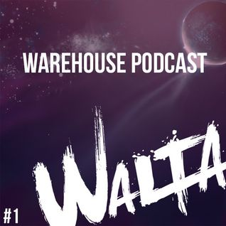 Walta presents Warehouse Podcast - 001