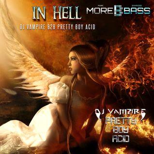 DJ Vampire B2B Pretty Boy Acid - In Hell Episode 4