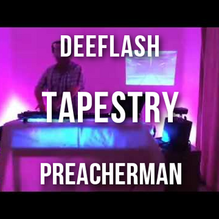 Tapestry Ep. 2 - Featuring Deeflash and Preacherman