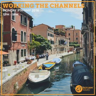 Working The Channels 9th May 2016