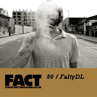 FACT Mix 80: FaltyDL