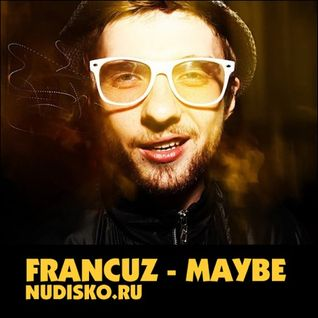 ND04 FRANCUZ - MAYBE