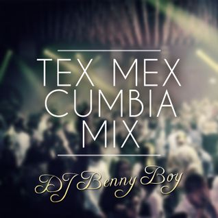 Tex Mex Cumbia Mix (30 Mins)