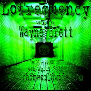 Wayne Brett's Lofrequency Show on Chicago House FM 04-04-15