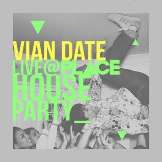 Vian Date - Live @ Place House Party (13.12.2014)