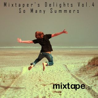 Mixtaper's Delights Vol.4: So Many Summers