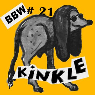 BBW MIXTAPES #21: KINKLE ( BACK TO THE GRAVE RADIO SHOW)